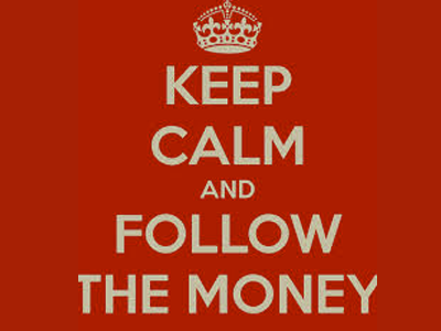 Keep Calm and Follow the Money