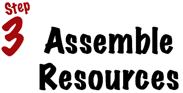 Step 3: Assemble Resources